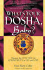 What's Your Dosha, Baby?: Discover the Vedic Way for Compatibility in Life and Love by Lisa Marie Coffey (Paperback, 2004)