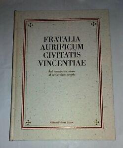 Fratalia aurificum civitatis vicentiae - A cura di Carlotto Natascia