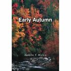 Early Autumn 9780595277247 by Andrew F. Rickis Book