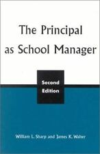 The Principal As School Manager by James K. Walter and William L. Sharp...
