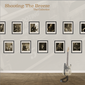 Shooting The Breeze - The Collection Album