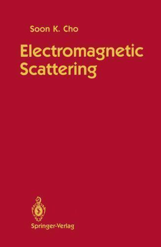 Electromagnetic Scattering by S. K. Cho (1990, Hardcover)
