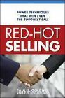 Red-Hot Selling: Power Techniques That Win Even the Toughest Sale by Paul S. Goldner (Paperback, 2010)