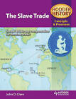 Hodder History Concepts and Processes: The Slave Trade by John Clare (Paperback, 2008)