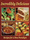 Incredibly Delicious: Recipes for a New Paradigm by Gentle World (Paperback, 2004)