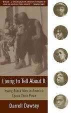 Living to Tell about It : Young Black Men in America Speak by Darrell Dawsey...