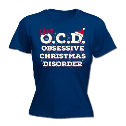 I Have OCD Obsessive Christmas Disorder WOMENS T-SHIRT Funny Present Xmas