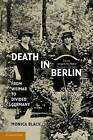 Death in Berlin: From Weimar to Divided Germany by Monica Black (Paperback, 2013)