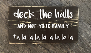 Deck the halls and not your family Wood hanging sign rustic home décor gift