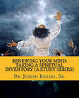Renewing Your Mind: Taking a Spiritual Inventory (a Study Series): Transforming for Spiritual Engagement by Sr Dr Joseph R Rogers (Paperback / softback, 2011)