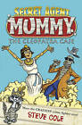 Secret Agent Mummy: the Cleopatra Case: Book 2 by Steve Cole (Paperback, 2015)