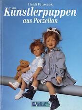 Buch Künstlerpuppen aus Porzellan von Heidi Plusczok 1995 Verlag F. Englisch