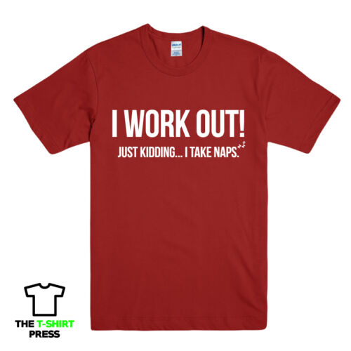 I WORK OUT TAKE NAPS FUNNY SLOGAN PRINTED MENS TSHIRT NOVELTY GIFT IDEA TEE TOP