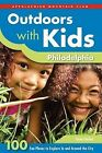 Outdoors with Kids Philadelphia: 100 Fun Places to Explore in and Around the City by Susan Charkes (Paperback / softback, 2013)