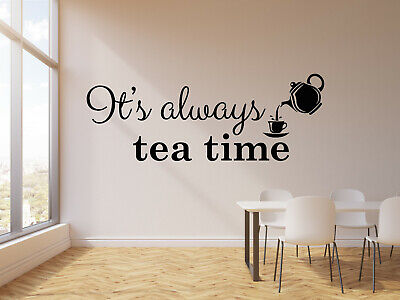 Vinyl Wall Decal It/'s Always Tea Time Cup Teapot Kitchen Cafe Stickers g1350