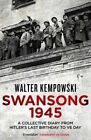 Swansong 1945: A Collective Diary from Hitler's Last Birthday to Ve Day by Walter Kempowski (Paperback, 2015)