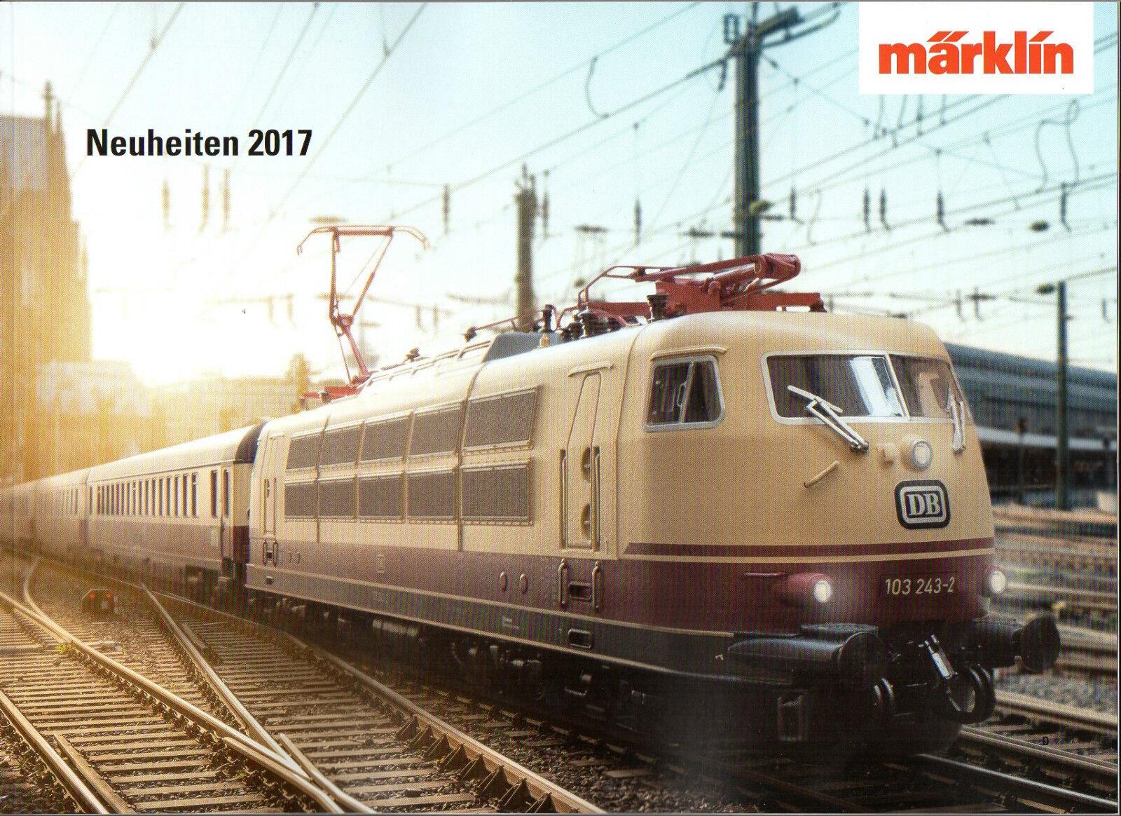 MÄRKLIN NEUHEITEN PROSPEKT 2017 für H0, Z & 1 - MARKLIN NEW ITEMS CATALG 2017