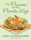 The Flavors of the Florida Keys by Linda Gassenheimer (Hardback, 2010)