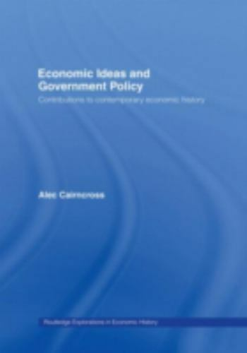 Economic Ideas and Government Policy : Contributions to Contemporary Economic...