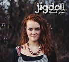 Jigdoll by Hannah James (CD, Sep-2016, Rootbeat)