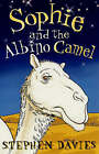 Sophie and the Albino Camel by Stephen Davies (Paperback, 2006)