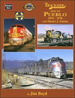 Trackside Around Pueblo 1955-1970 / Railroad