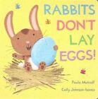 Rabbits Don't Lay Eggs! by Paula Metcalf (Board book, 2015)