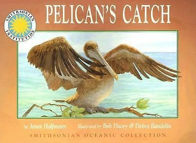 Pelican's Catch - a Smithsonian Oceanic Collection Book by Janet Halfmann