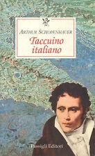 Taccuino italiano- A.SCHOPENHAUER, 2000 Passigli editore - ST325