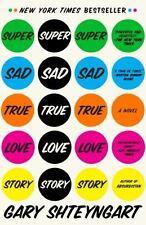 Super Sad True Love Story by Gary Shteyngart (Hardcover)