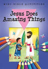 Mini Bible Activities: Jesus Does Amazing Things by Bethan James (Paperback, 2016)