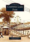 Chippewa Lake Park by DeMali Diane Francis 9780738532585 (paperback 2004)