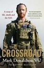 The Crossroad: A Story of Life, Death and the SAS by Mark Donaldson (Paperback, 2014)