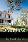 Narrative of the Life of Frederick Douglass by Frederick Douglass (Paperback / softback, 2010)