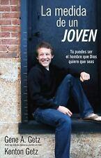 La Medida de un Joven : Tu Puedes Ser el Hombre Que Dios Quiere Que Seas by...