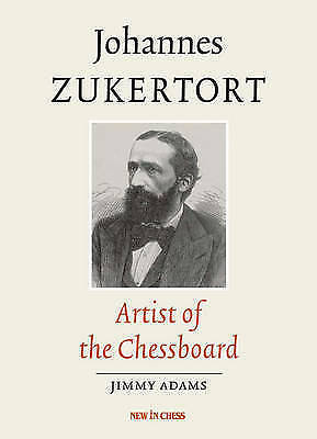 1 of 1 - JOHANNES ZUKERTORT, ARTIST OF THE CHESSBOARD., Adams, Jimmy., Used; Very Good Bo