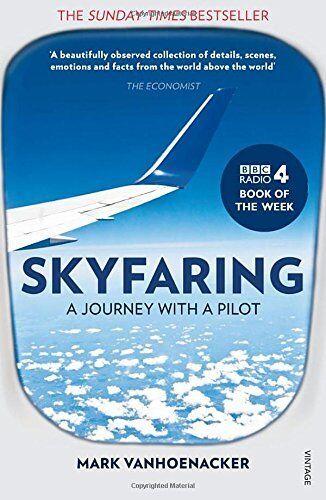 1 of 1 - Skyfaring: A Journey with a Pilot,Mark Vanhoenacker- 9780099589853