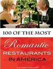 100 of the Most Romantic Restaurants in America by Alex Trost, Vadim Kravetsky (Paperback / softback, 2013)