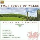 Various Artists - Folk Songs of Wales (Welsh Male Choirs)