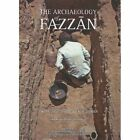 The Archaeology of Fazzan: Excavations of C. M. Daniels: 3 by Society for Libyan Studies (Hardback, 2010)