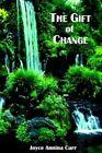 The Gift of Change Book Joyce Annina Carr PB 0595383807 Ing