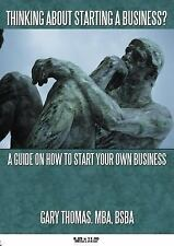 Thinking about Starting a Business? : A Guide on How to Start Your Own...