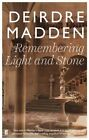 Remembering Light and Stone by Deirdre Madden (Paperback, 2014)