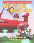 Gus vs. the Robot King by R A Montgomery (Paperback / softback, 2014)