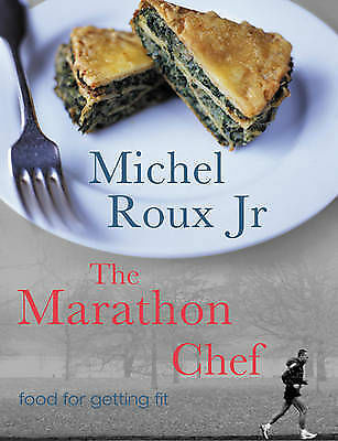 The Marathon Chef: Food For Getting Fit, Acceptable, Michel Roux Jr, Book