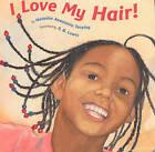 I Love My Hair by Natasha Anastasia Tarpley (Paperback, 2003)