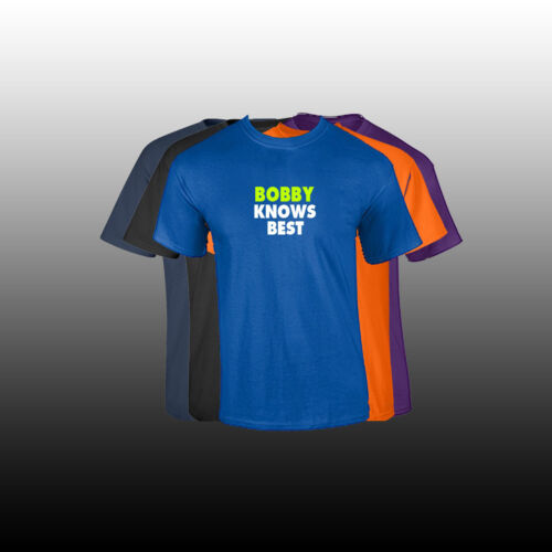 """BOBBY First Name Men/'s T Shirt Custom Name /""""KNOWS BEST/"""" Shirt 5 COLORS"""