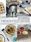 French Food Safari: A Delicious Journey Into Culinary Heaven by Maeve O'Meara, Guillaume Brahimi (Hardback, 2013)