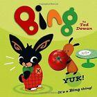 Bing: Yuk! by Ted Dewan (Paperback, 2015)