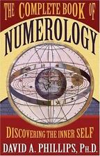 The Complete Book of Numerology : Discovering the Inner Self by David A. Philli…